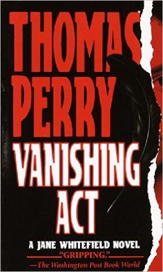 Vanishing Act (Jane Whitefield Novels (Paperback)): Thomas Perry: 9780804113878: Amazon.com: Books
