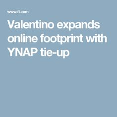 Valentino expands online footprint with YNAP tie-up