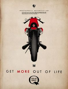 Vintage Motorcycles Classic 'get more out of life' ARISTOCRATIC MOTORCYCLIST© by lorenzo eroticolor deluxeposter on cotton paper copy… Grab yours! Bike Poster, Motorcycle Posters, Motorcycle Art, Bike Art, Motorcycle Birthday, Classic Motorcycle, Moto Guzzi, Guzzi V7, Logos Vintage