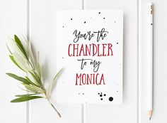 Friends Tv Show Inspired Card / You're the Chandler to my Monica / Wedding Card / Groom Card / Valentine's day card / Friend card