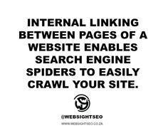 Internal linking between pages of a website enables search engine spiders to easily crawl your site #seotips #WSSCPT