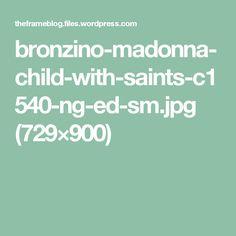 bronzino-madonna-child-with-saints-c1540-ng-ed-sm.jpg (729×900)