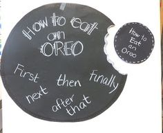 How To Eat an Oreo - Procedural Writing. We used to do recipe writing to demonstrate this when I was younger but I like starting with this and building up to a recipe! Cute!