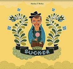 "Harlan T. Bobo ""Sucker"" album art"