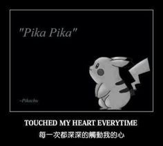 Pikachu! Touch my heart everyday! :3
