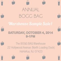 BOGG BAG is having it's annual warehouse/sample sale THIS Saturday, October 4th from 9-1PM. We are having it at our warehouses located at 22 Hollywood Avenue, HoHoKus, New Jersey 07423 (North Loading Dock).