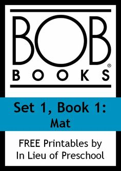 In Lieu of Preschool: BOB Books Printables for Beginning Readers: Set 1, Book 1 Mat and Book 2 Sam