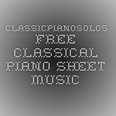 ClassicPianoSolos - Free classical piano sheet music PDFs that are arranged by composer and most give you the key signature and type of song.