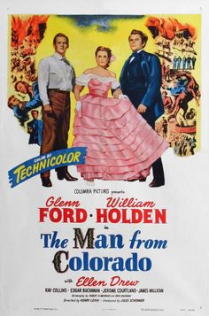 The Man From Colorado, starring Glenn Ford.