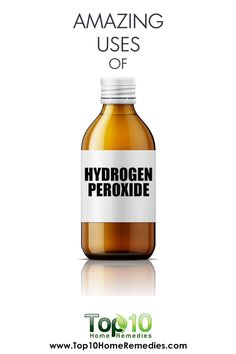Top 10 Amazing Uses of Hydrogen Peroxide