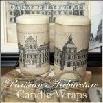 CONFESSIONS OF A PLATE ADDICT: Parisian Architecture {Aged Paper} Candle Wraps