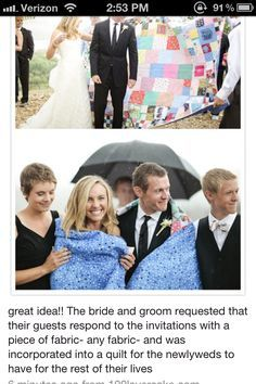Why didn't I think of this for our wedding? The bride and groom requested that their guests respond to the invitations with a piece of fabric- any fabric- and was incorporated into a quilt for the newlyweds to have for the rest of their lives :) Wedding Goals, Our Wedding, Wedding Planning, Dream Wedding, Wedding Stuff, Wedding Things, Wedding Book, When I Get Married, I Got Married