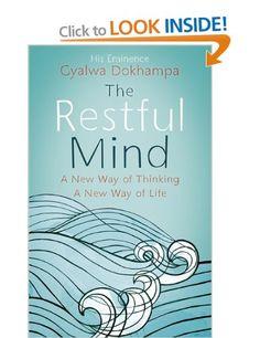The Restful Mind: Amazon.co.uk: Gyalwa Dokhampa His Eminence Khamtrul Rinpoche: Books