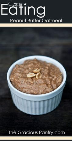 Clean Eating Peanut Butter Oatmeal. #CleanEating #Breakfast #Oatmeal