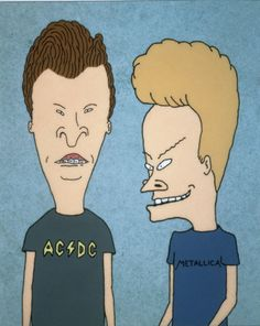 Check out Beevis and Butthead from 10 Best TV Shows of the 90's