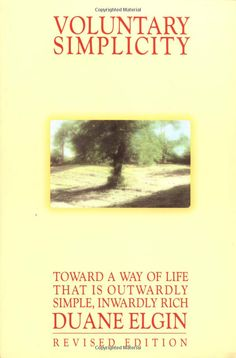 Voluntary Simplicity: Toward a Way of Life That Is Outwardly Simple, Inwardly Rich (Revised edition): Duane Elgin: 9789780688127: Amazon.com...