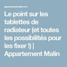 Le point sur les tablettes de radiateur (et toutes les possibilités pour les fixer !)   Appartement Malin
