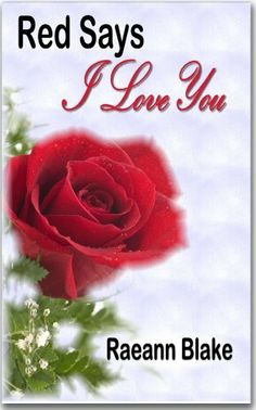 Red Says I Love You by Raeann Blake. $3.37. Author: Raeann Blake. 571 pages. Publisher: P.O. Milligan (June 27, 2012)