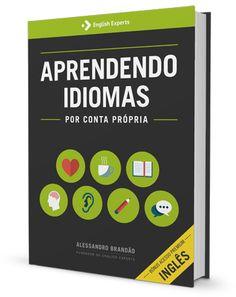 Conheça neste eBook as técnicas utilizadas pelos Experts para aprender idiomas de forma autônoma. Com ele você vai aprender a aprender inglês!