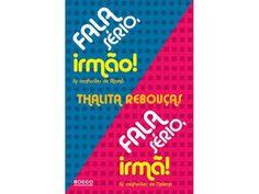 FALA SERIO,IRMAO! - FALA SERIO, IRMA! - AS CONFUSOES DE MALENA http://livrariaestacaodolivro.com.br/index.php?route=product/product&product_id=2151