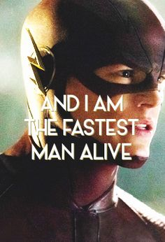 My name is Barry Allen and I'm the fastest man alive. A friend recently gave me the idea for a new name and something tells me it's gonna catch on.