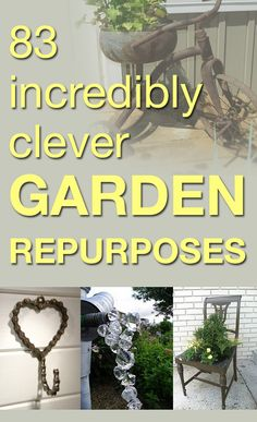 83 incredibly clever garden repurposes