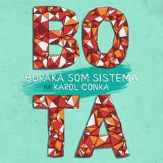 New #Release Bota (feat. Karol Conka) - Single - Buraka Som Sistema