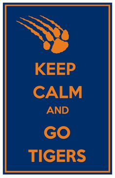 Auburn University Tigers Keep Calm & Go Tigers
