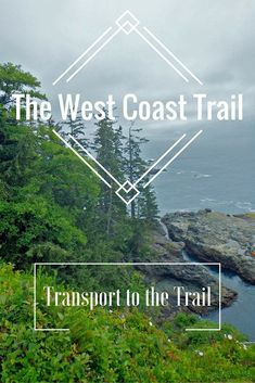 Transportation to the West Coast Trail | West Coast Trail in British Columbia #Canada | #VancouverIsland | Vancouver island | #westcoasttrail #canadahiking #hikesincanada #vancouverisland | hiking packing list | Vancouver island treks | what to pack for the west coast trail | west coast trail tips | west coast trail information