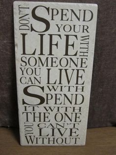 Don't spend your life.... tile