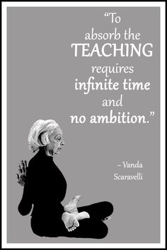 "Yoga quote by Vanda Scaravelli: ""To absorb the teaching requires infinite time and no ambition. Yoga Art, My Yoga, Yoga Pictures, Yoga Pics, Yoga Quotes, Yoga Sayings, Yoga Information, Citations Yoga, Yoga Music"