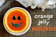 Fun Fall Treats: Orange Jelly Pumpkins - can also put in clear plastic cups and draw a face on the cup
