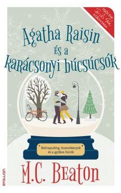 Beaton: Agatha Raisin és a karácsonyi búcsúcsók Agatha Raisin, White Books, Agatha Christie, Akita, Love Book, Book Lists, Books Online, Good Books, Ebooks