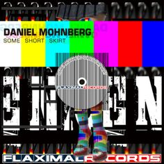 Artist: Daniel Mohnberg Title: Some Short Skirt Ref: FR - 005 Date: 11 - 30 -2012 Genre: Techno Label: Flaximal Records Biography: Daniel Mohnberg was born 1975 in Frankfurt/GE. He started studying ...