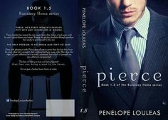 SURPRISE COVER REVEAL: PIERCE by Author Penelope Louleas  BOOK INFO Title: Pierce Series: Runaway Home #1.5 Author: Penelope Louleas Cover Design: Rebecca Berto of Berto Designs Release Date: February 16, 2015  SYNOPSIS Pierce. He's every woman's fantasy.  Pity he's not interested in women. Fierce loyalty has meant his own needs have often taken a back seat, until he can't ignore them any longer. Kissing his playboy bachelor-lifestyle goodbye, he's ready to give himself to the one.  The only…
