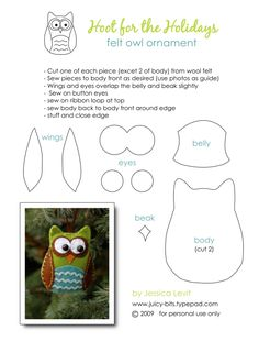Felt Owl Crafts - i should make one of these for every single one of my students! they'd really remember me (well mostly my crazy owl classroom!) You could glue the felt, or use the patterns with paper Owl Fabric, Fabric Crafts, Sewing Crafts, Sewing Projects, Owl Ornament, Felt Ornaments, Crazy Owl, Owl Classroom, Tilda Toy