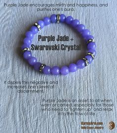 Purple Jade is a stone of mirth and happiness. By purifying the aura and dispelling any negative feelings or attitudes, it allows for the spontaneous joy of life to fill the soul and spill over to others. The humor evoked by this stone enhances appreciation of the Divine order in all things.   Swarovski Yoga Meditation Bracelet : Purple Jade