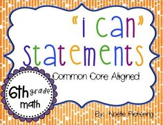 Common Core I Can Statements {6th Grade}