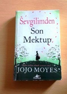 SEVGİLİMDEN SON MEKTUP Yazar:JOJO MOYES Yayınevi: Pegasus Yayınları