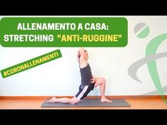 ALLENARSI A CASA #4: Stretching ANTI-RUGGINE - YouTube