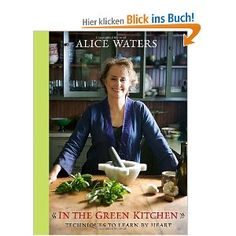 Alice Waters, In the Green Kitchen
