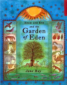 Adam and Eve and the Garden of Eden by Jane Ray. One of the most beautiful illustrated books about Adam and Eve. Art For Kids, Carol Ann Duffy, Creation Myth, Chalkboard Drawings, Eden Project, Garden Of Eden, Book Themes, Illustration Sketches, Livros
