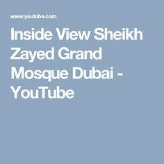 Inside View Sheikh Zayed Grand Mosque Dubai - YouTube