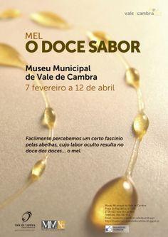 Exposição: Mel, O Doce Sabor > 7 Fev a 12 Abr 2014 @ Museu Municipal, Macieira de Cambra, Vale de Cambra #ValeDeCambra #MacieiraDeCambra