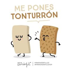 Me pones Tonturron
