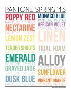 Pantone Color Report: Spring 2013 http://www.theperfectpalette.com/2012/09/well-hello-there-color-lovers-and-happy.html