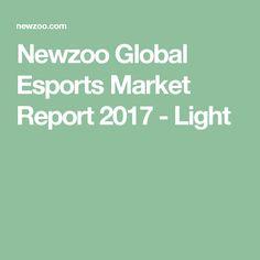 Newzoo Global Esports Market Report 2017 - Light
