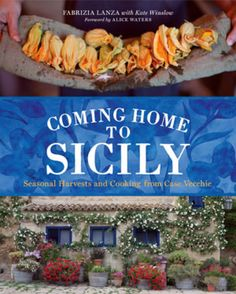 'Coming Home to Sicily' ~ Fabrizia Lanza ~ {Anna Lanza Cooking School :: Case Vecchie Regaleali, Sicily}