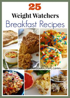 25 Weight Watchers BREAKFAST Recipes - Updated - A Spectacled Owl