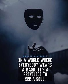 In a world where everybody wears a mask..